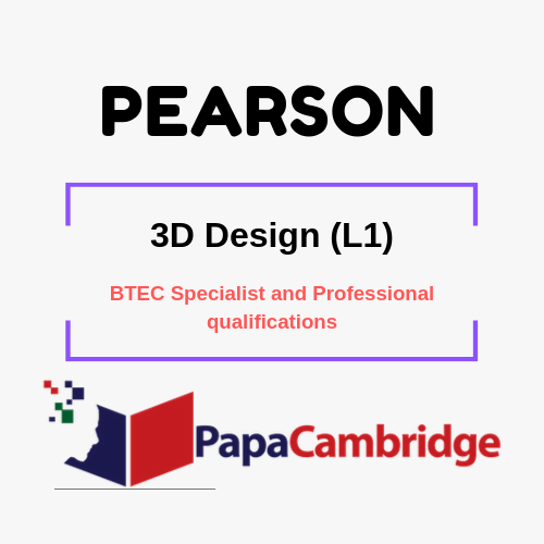 3D Design (L1) BTEC Specialist and Professional qualifications Syllabus