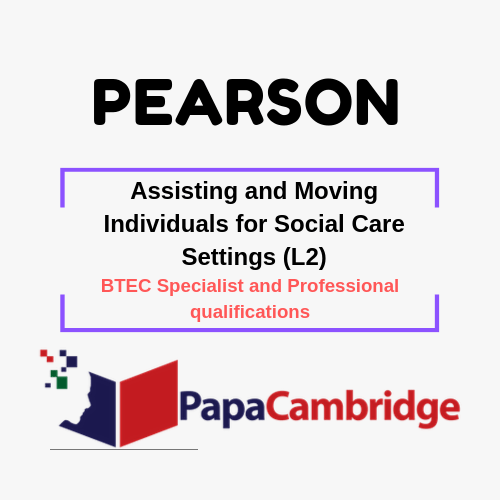 Assisting and Moving Individuals for Social Care Settings (L2) Notes