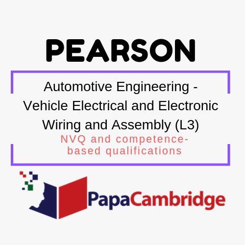 Automotive Engineering - Vehicle Electrical and Electronic Wiring and Assembly (L3) NVQ and competence-based qualifications Past Papers