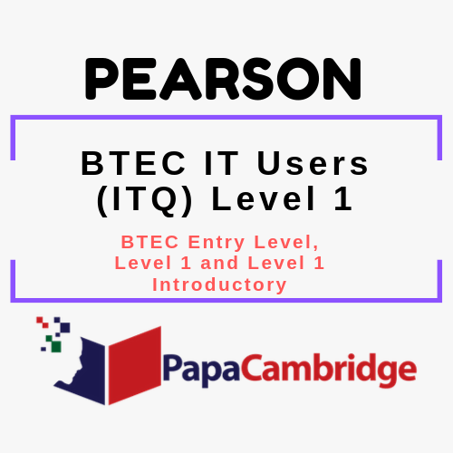 BTEC IT Users (ITQ) Level 1 BTEC Entry Level, Level 1 and Level 1 Introductory Syllabus