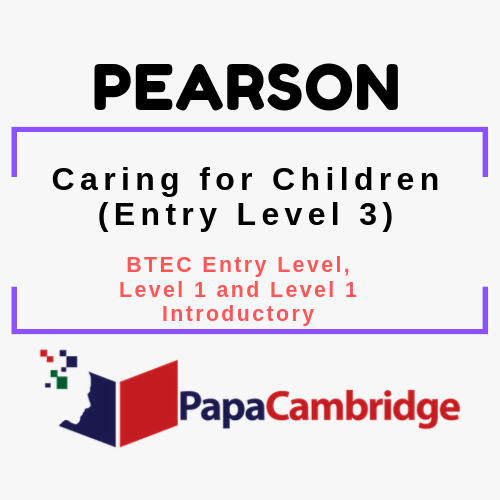 Caring for Children (Entry Level 3) BTEC Entry Level, Level 1 and Level 1 Introductory Syllabus