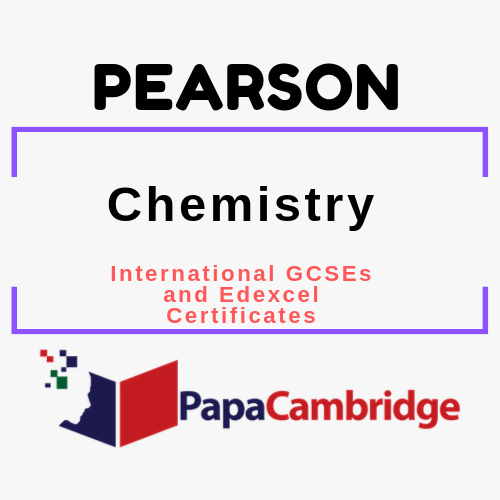 Chemistry International GCSEs and Edexcel Certificates Past Papers