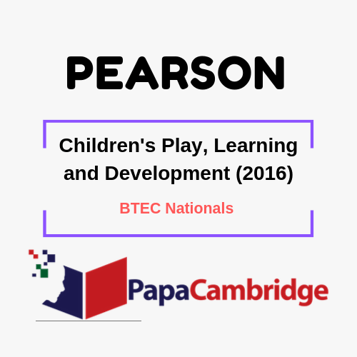 Children's Play, Learning and Development (2016) BTEC Nationals Syllabus