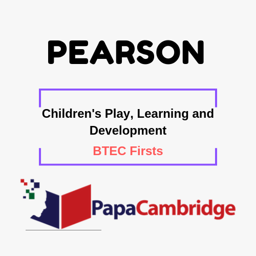 Children's Play, Learning and Development BTEC Firsts Syllabus