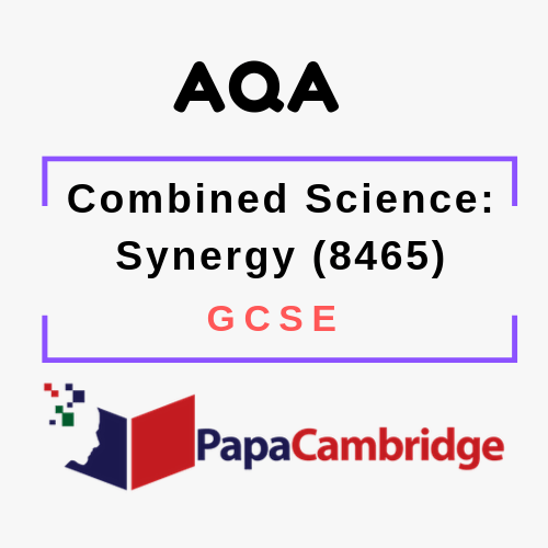Combined Science: Synergy (8465) GCSE Past Papers