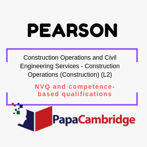 Construction Operations and Civil Engineering Services - Construction Operations (Construction) (L2) Notes