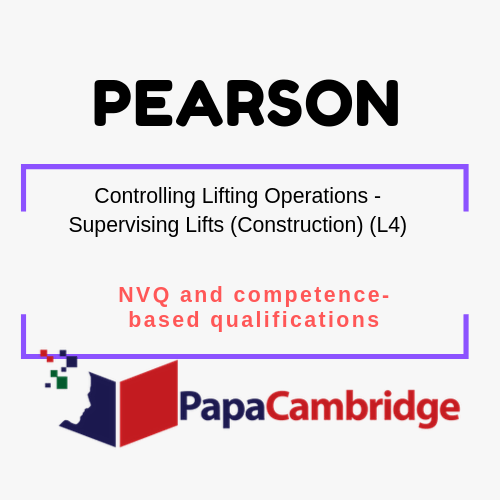 Controlling Lifting Operations - Supervising Lifts (Construction) (L4) NVQ and competence-based qualifications Past Papers