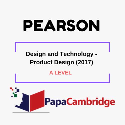 Design and Technology - Product Design (2017) A level Syllabus