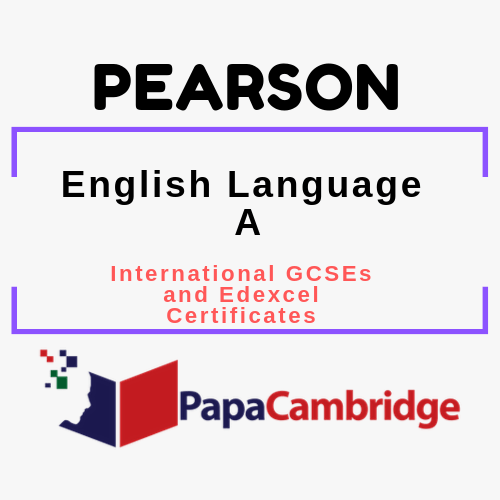 English Language A International GCSEs and Edexcel Certificates Past Papers