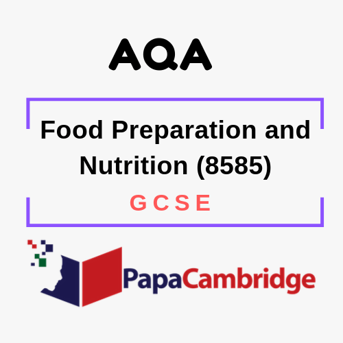 Food Preparation and Nutrition (8585) GCSE Past Papers