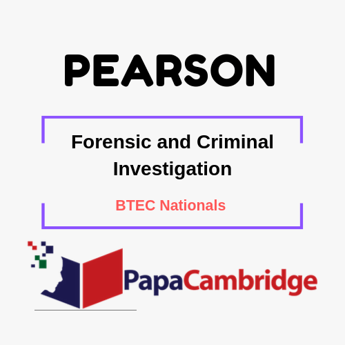 Forensic and Criminal Investigation BTEC Nationals Past Papers