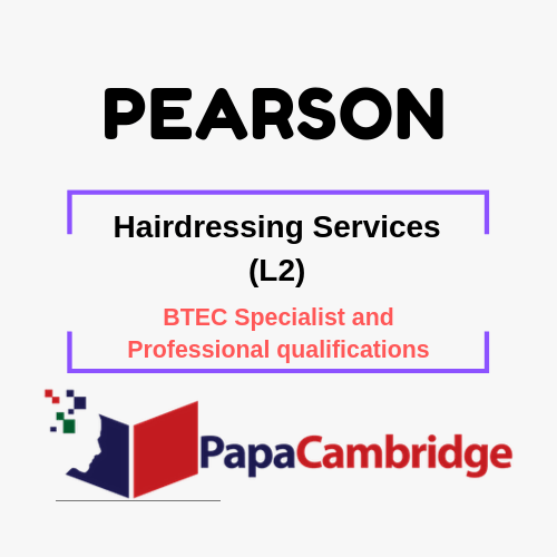 Hairdressing Services (L2) BTEC Specialist and Professional qualifications Past Papers