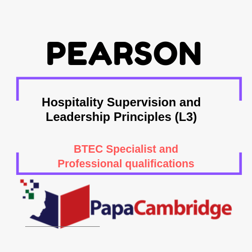 Hospitality Supervision and Leadership Principles (L3) BTEC Specialist and Professional qualifications Past Papers