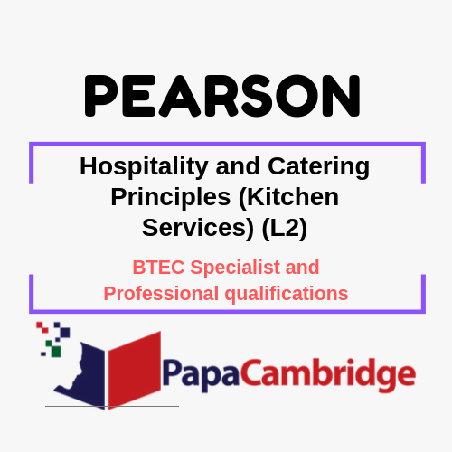 Hospitality and Catering Principles (Kitchen Services) (L2) BTEC Specialist and Professional qualifications Past Papers