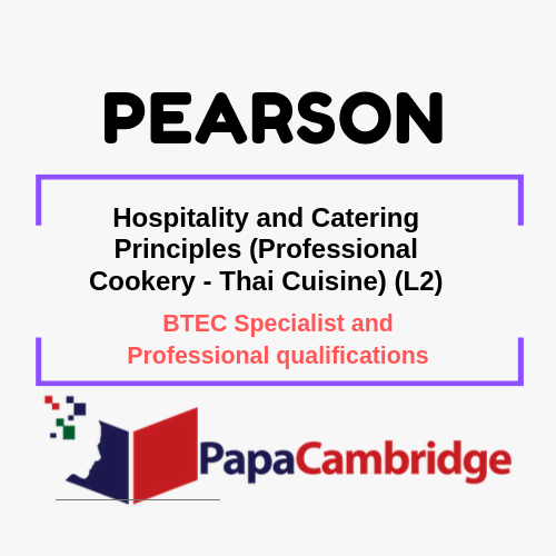 Hospitality and Catering Principles (Professional Cookery - Thai Cuisine) (L2) BTEC Specialist and Professional qualifications Past Papers