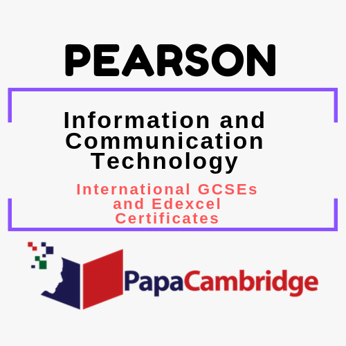 Information and Communication Technology International GCSEs and Edexcel Certificates Past Papers