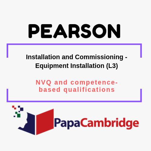 Installation and Commissioning - Equipment Installation (L3) NVQ and competence-based qualifications Past Papers