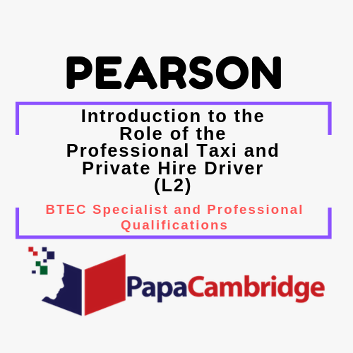 Introduction to the Role of the Professional Taxi and Private Hire Driver (L2) BTEC Specialist and Professional qualifications Past Papers