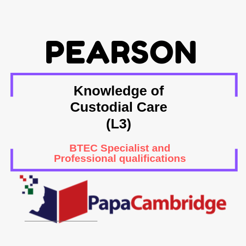 Knowledge of Custodial Care (L3) BTEC Specialist and Professional qualifications Syllabus