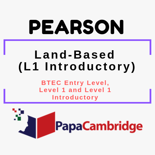 Land-Based (L1 Introductory) BTEC Entry Level, Level 1 and Level 1 Introductory Past Papers