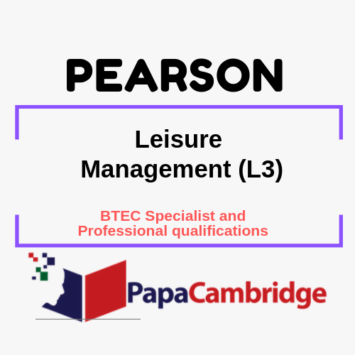 Leisure Management (L3) BTEC Specialist and Professional qualifications Past Papers