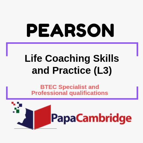 Life Coaching Skills and Practice (L3) BTEC Specialist and Professional qualifications Past Papers