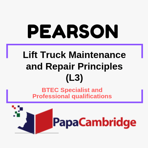 Lift Truck Maintenance and Repair Principles (L3) BTEC Specialist and Professional qualifications Past Papers