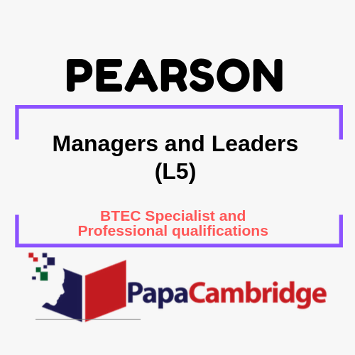 Managers and Leaders (L5) BTEC Specialist and Professional qualifications Past Papers