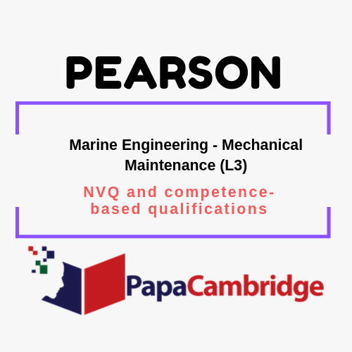 Marine Engineering - Mechanical Maintenance (L3) NVQ and competence-based qualifications Past Papers