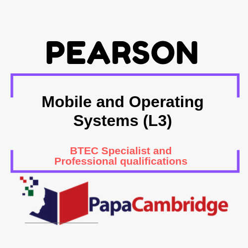 Mobile and Operating Systems (L3) BTEC Specialist and Professional qualifications Past Papers