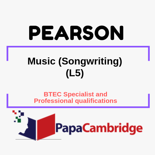 Music (Songwriting) (L5) BTEC Specialist and Professional qualifications Past Papers