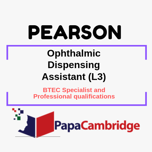 Ophthalmic Dispensing Assistant (L3) BTEC Specialist and Professional qualifications Past Papers