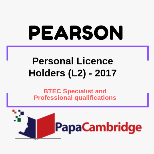 Personal Licence Holders (L2) - 2017 BTEC Specialist and Professional qualifications Syllabus
