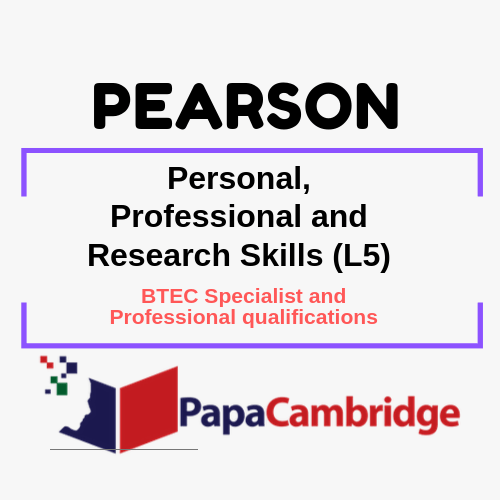 Personal, Professional and Research Skills (L5) BTEC Specialist and Professional qualifications Syllabus