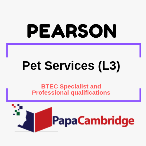 Pet Services (L3) BTEC Specialist and Professional qualifications Past Papers