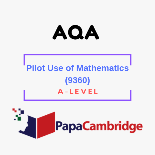 Pilot Use of Mathematics (9360) Notes