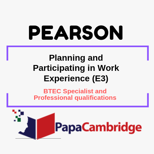 Planning and Participating in Work Experience (E3) | BTEC Specialist and Professional qualifications | PEARSON | Past Papers