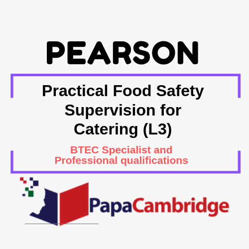 Practical Food Safety Supervision for Catering (L3) BTEC Specialist and Professional qualifications Past Papers