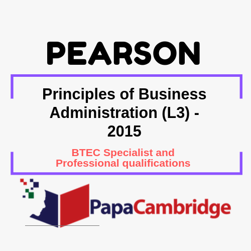 Principles of Business Administration (L3) - 2015 BTEC Specialist and Professional qualifications Past Papers