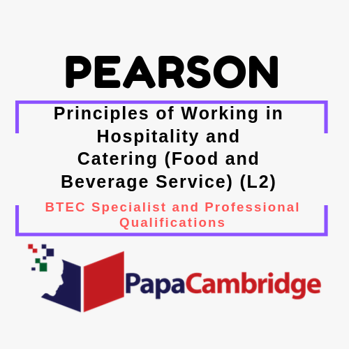 Principles of Working in Hospitality and Catering (Food and Beverage Service) (L2) BTEC Specialist and Professional qualifications Past Papers