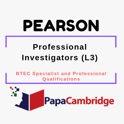 Professional Investigators (L3) BTEC Specialist and Professional qualifications Past Papers