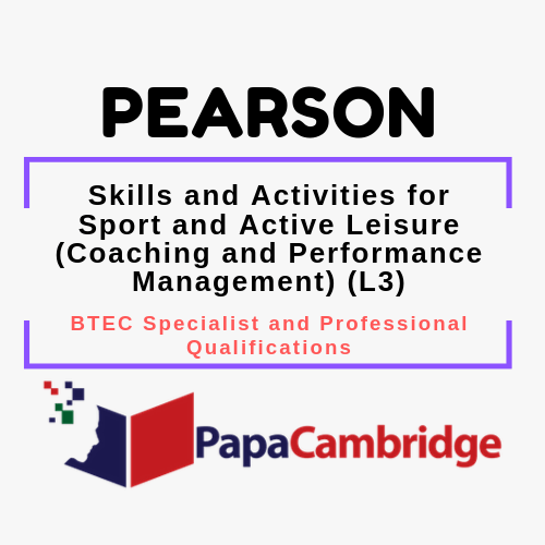 Skills and Activities for Sport and Active Leisure (Coaching and Performance Management) (L3) BTEC Specialist and Professional qualifications Syllabus