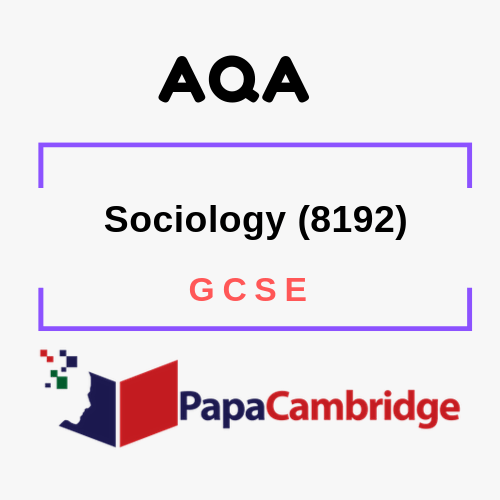 Sociology (8192) GCSE Past Papers