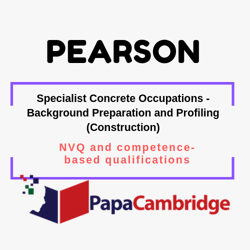 Specialist Concrete Occupations - Background Preparation and Profiling (Construction) NVQ and competence-based qualifications Syllabus