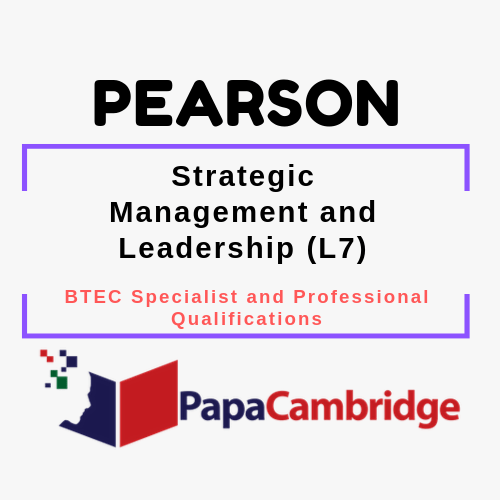Strategic Management and Leadership (L7) BTEC Specialist and Professional qualifications Syllabus