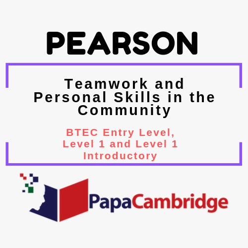 Teamwork and Personal Skills in the Community BTEC Entry Level, Level 1 and Level 1 Introductory Past Papers