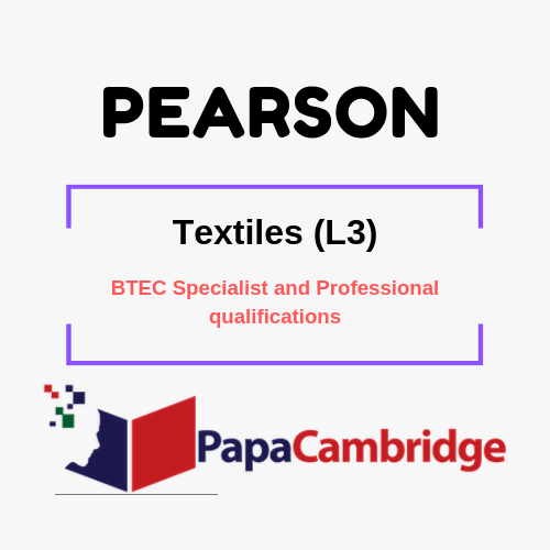 Textiles (L3) BTEC Specialist and Professional qualifications Syllabus