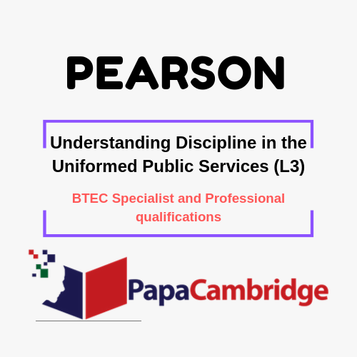 Understanding Discipline in the Uniformed Public Services (L3) BTEC Specialist and Professional qualifications Syllabus