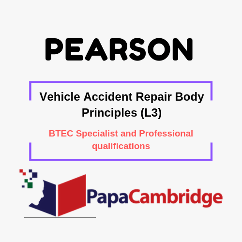 Vehicle Accident Repair Body Principles (L3) BTEC Specialist and Professional qualifications Past Papers