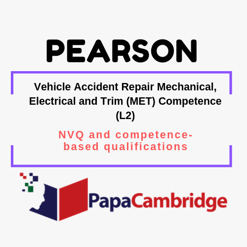 Vehicle Accident Repair Mechanical, Electrical and Trim (MET) Competence (L2) NVQ and competence-based qualifications Syllabus